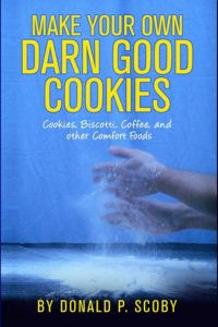 Make Your Own Darn Good Cookies